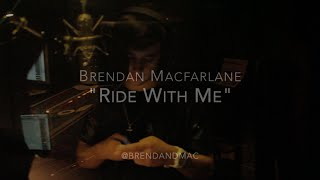 brendan macfarlane ride with me in studio