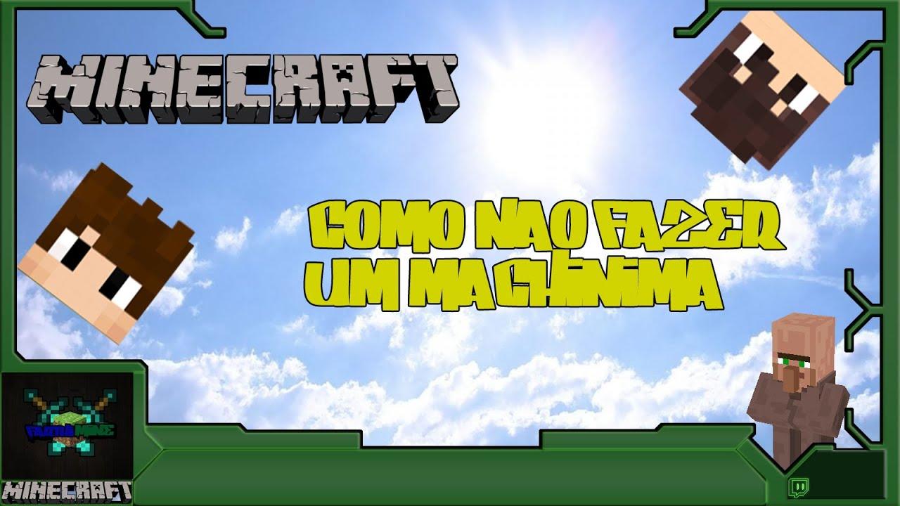 Minecraft - Como Se Fazer Um Machinima