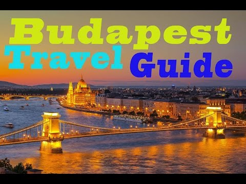 The Ultimate Budapest city travel guide