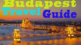 The Ultimate Budapest travel guide for 2016