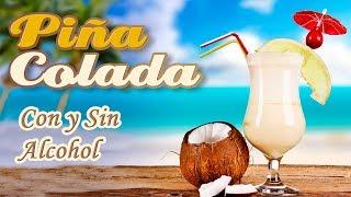 Receta Como Hacer el Coctel Piña Colada Con y Sin Alcohol