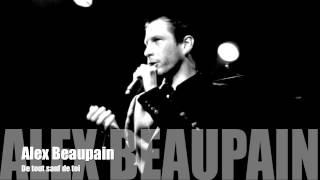 Alex Beaupain - De tout sauf de toi