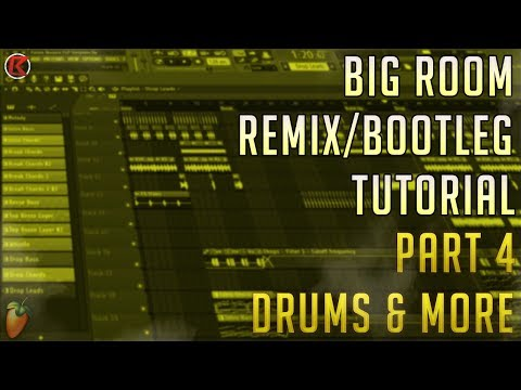 How To Make Big Room Bootleg   FL Studio 12   2019 [Part 4] (Drums & Climax)