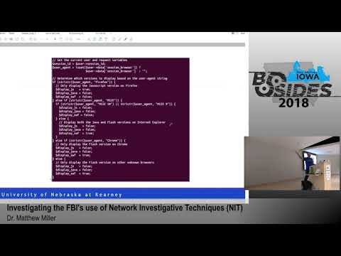 """BSides Iowa 2018: """" Investigating the FBI's use of Network Investigative Techniques (NIT)"""""""