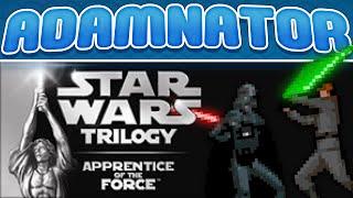 Star Wars Trilogy: Apprentice of the Force - ADAMNATOR