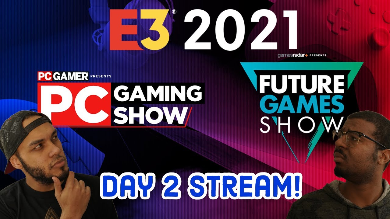 The PC Gaming Show @ E3 2021 + Future Game Show  Day 2 Live Reaction