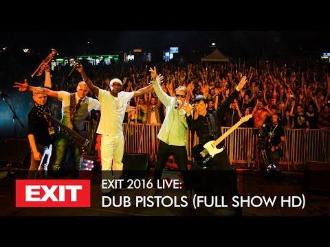 EXIT 2016 | Dub Pistols Live @ Fusion Stage HD Show