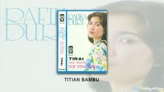 Rafika Duri - TITIAN BAMBU ( Audio)