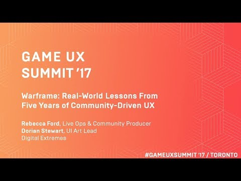 Game UX Summit '17 | Dorian Stewart & Rebecca Ford Digital Extremes | Community-driven UX