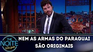 Monólogo: Nem as armas do Paraguai são originais | The Noite (17/09/18)