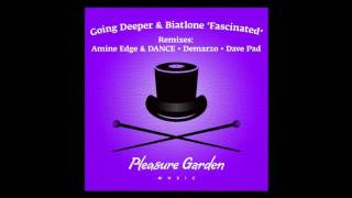 Going Deeper & Biatlone - Fascinated (Amine Edge & DANCE Remix) [Pleasure Garden] Officiel
