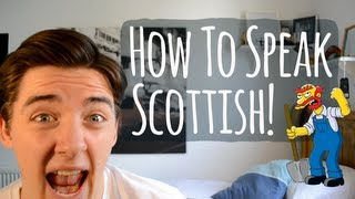 HOW TO SPEAK SCOTTISH!