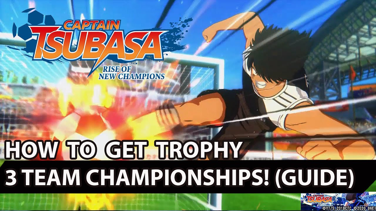Captain Tsubasa: Rise of New Champions - 3 Team Championships! - Full Detailed Trophy Guide