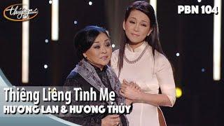 PBN 104 | Hương Lan & Hương Thủy - Thiêng Liêng Tình Mẹ