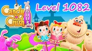 Candy Crush Soda Saga Level 1082 (NO BOOSTERS)