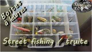 Nos boites a leurres : street fishing / truite