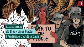 Aux sources de #BlackLivesMatter, l'Amérique d'Angela Davis #CulturePrime