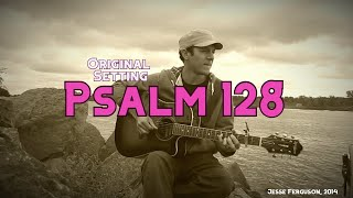 Psalm 128 (original musical setting)