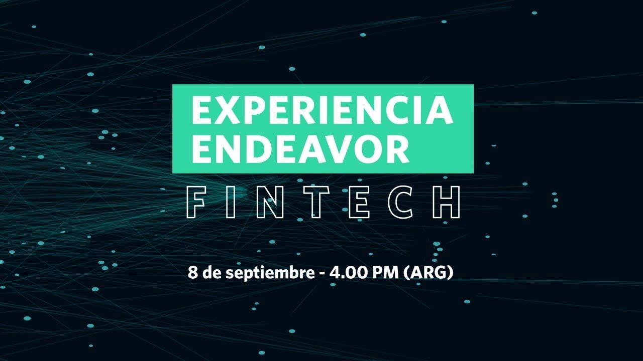Experiencia Endeavor Fintech | El futuro de las finanzas y oportunidades en Latinoamérica