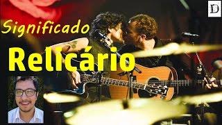 Baixar Relicário - Significado da música de Nando Reis (Cássia Eller)