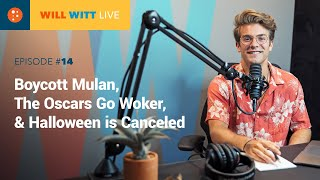 WILL WITT LIVE Episode #14: Boycott Mulan, The Oscars go Woker, and Halloween Is Canceled