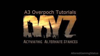 Arma 3 Overpoch Tutorials: Activating Alternate Stances