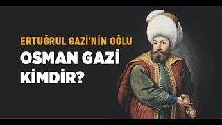 Osman Gazi Kimdir