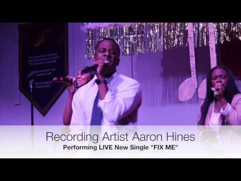 "Recording Artist Aaron Hines ""FIX ME"""