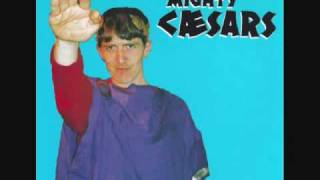 Thee Mighty Caesars -- You Are Forgiven / Stand And Stare