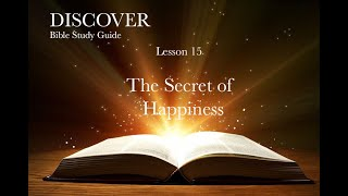 """1-30-2021 Lesson 15 """"The Secret of Happiness"""""""