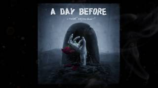 A Day Before... - Любовь Мертвеца (Dead's Love) [OFFICIAL AUDIO]