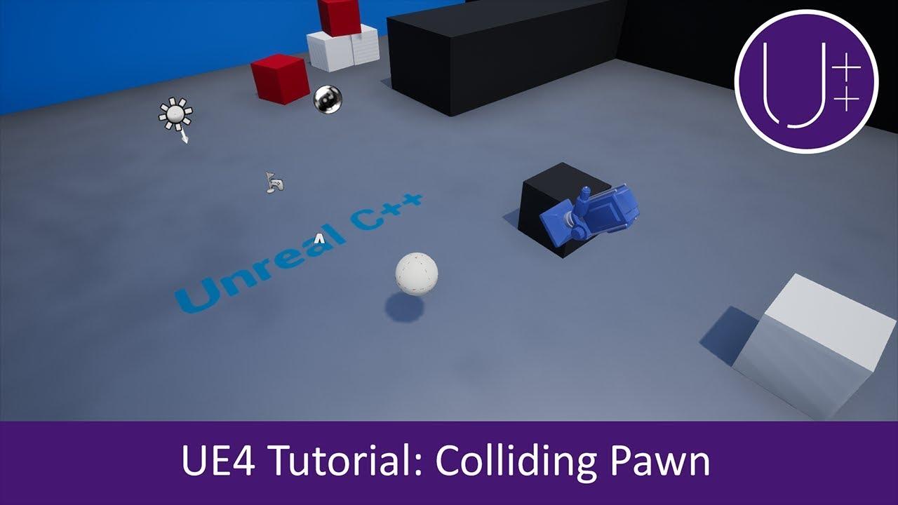 Unreal C++ | Colliding Pawn UE4 Tutorial