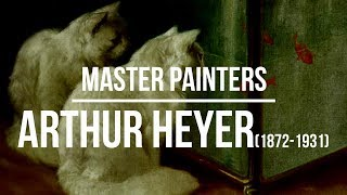 Arthur Heyer (1872-1931) A collection of paintings 4K Ultra HD