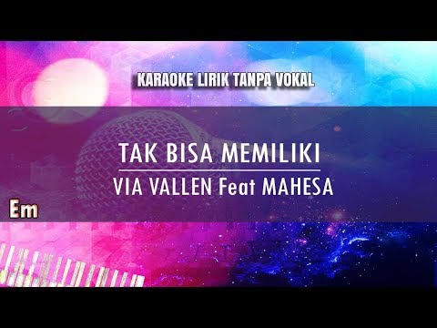 Karaoke Tak Bisa Memiliki - Via Vallen feat Mahesa (Tanpa Vokal)