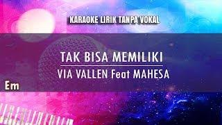 Karaoke Tak Bisa Memiliki - Via Vallen feat Mahesa Tanpa Vokal
