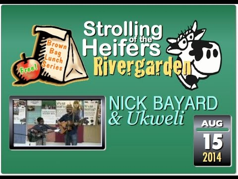 River Garden Brown Bag Lunch Series: Nick Bayard and Ukweli - 8/15/14