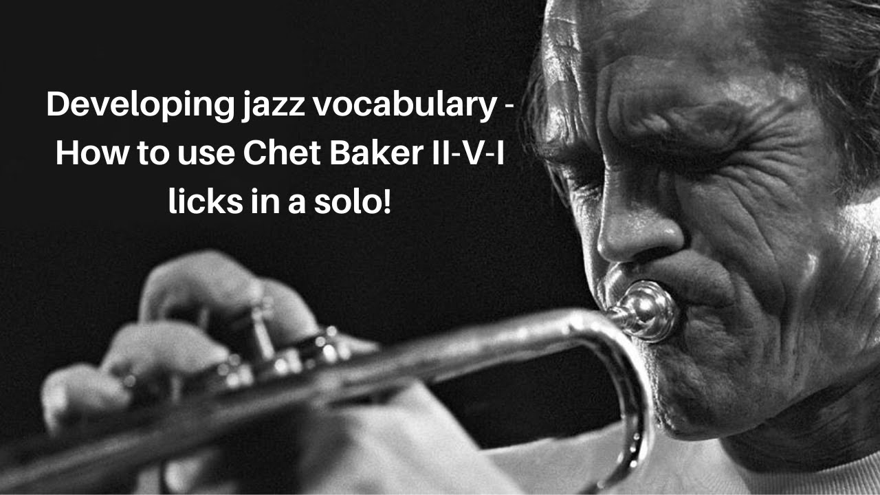 Using Chet Baker licks to develop jazz vocabulary!