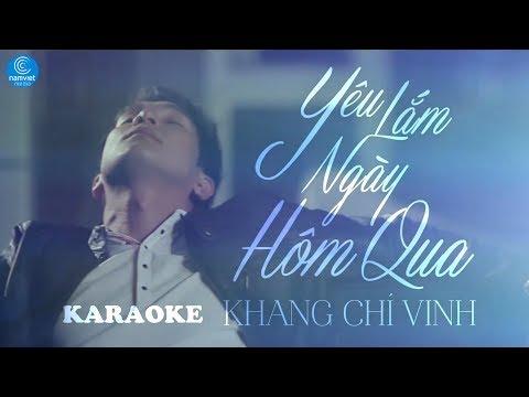 [KARAOKE] Yêu Lắm Ngày Hôm Qua - Khang Chí Vinh | MV HD OFFICIAL