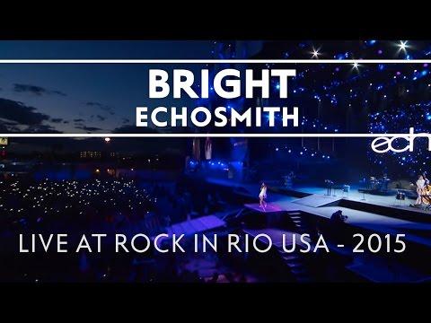 Echosmith - Bright (LIVE AT ROCK IN RIO)...
