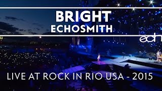 Echosmith - Bright (LIVE AT ROCK IN RIO) [LIVE]