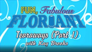 Floriani Tearaways Part 1