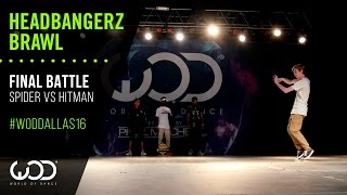 SPIDER vs HITMAN | Headbangerz Brawl Final Battle | World of Dance Dallas 2016 | #WODDALLAS16