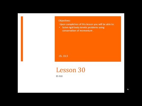 L30 - Dynamics - Lesson 30 - Conservation of Momentum for Rigid Bodies