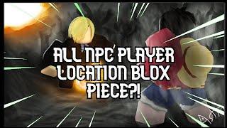 ALL NPC PLAYER LOCATION IN BLOX PIECE?! ROBLOXMD JOHNZACARIAS (EN)