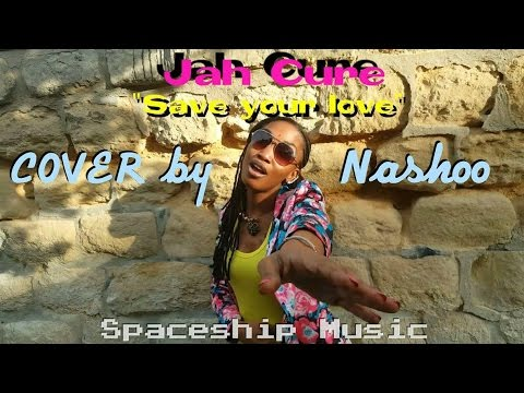Jah Cure - Save Your Love | Cover Video By Nashoo (Obsession Riddim) MAY 2017 mp3