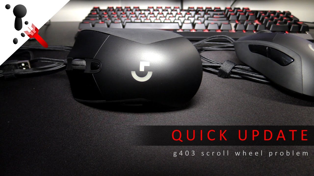 Quick Update: Wired Logitech G403 Loose Scroll Wheel