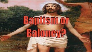 Baptism or Baloney?  (Updated Audio)