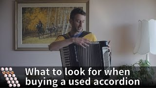What to look for when buying a used accordion