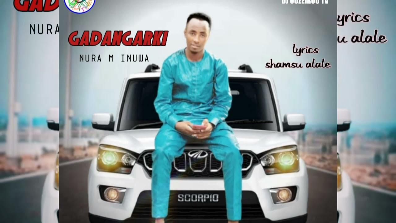 Download SABUWAR WAKAR (GADANGARKI) KAZAMO NURA M INUWA LYRICS SHAMSU ALALE Official_Audio_2021