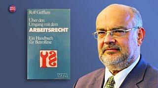 Rolf Geffken: Leiharbeit & Werkverträge zerstören das Arbeitsrecht